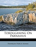 Tobogganing on Parnassus 2012 9781286001929 Front Cover