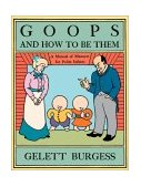 Goops and How to Be Them A Manual of Manners for Polite Infants 2005 9781557093929 Front Cover