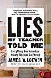 Lies My Teacher Told Me Everything Your American History Textbook Got Wrong 2018 9781620973929 Front Cover