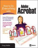 How to Do Everything with Adobe Acrobat 8 2007 9780072263930 Front Cover