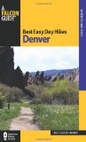 Best Easy Day Hikes Denver 2nd 2011 9780762760930 Front Cover
