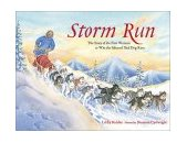 Storm Run The Story of the First Woman to Win the Iditarod Sled Dog Race 2002 9781570612930 Front Cover