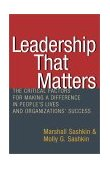 Leadership That Matters The Critical Factors for Making a Difference in People's Lives and Organizations' Success 1st 2003 9781576751930 Front Cover