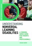 Understanding Nonverbal Learning Disabilities A Common-Sense Guide for Parents and Professionals 2007 9781843105930 Front Cover
