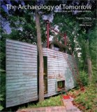 Archaeology of Tomorrow Architecture and the Spirit of Place 2006 9781932771930 Front Cover