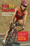 IronFit Secrets for Half Iron-Distance Triathlon Success Time-Efficient Training for Triathlon's Most Popular Distance 2014 9780762792931 Front Cover