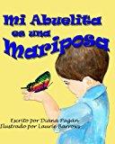Mi Abuelita Es una Mariposa 2013 9781482378931 Front Cover