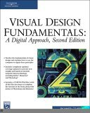 Visual Design Fundamentals A Digital Approach 2nd 2006 9781584504931 Front Cover