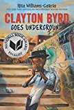 Clayton Byrd Goes Underground 2018 9780062215932 Front Cover