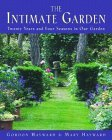 Intimate Garden Twenty Years and Four Seasons in Our Garden 2005 9780393058932 Front Cover