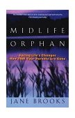 Midlife Orphan Facing Life's Changes Now That Your Parents Are Gone 1999 9780425166932 Front Cover
