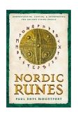 Nordic Runes Understanding, Casting, and Interpreting the Ancient Viking Oracle 2003 9780892810932 Front Cover