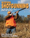 Modern Shotgunning The Ultimate Guide to Guns, Loads, and Shooting 2011 9781616082932 Front Cover