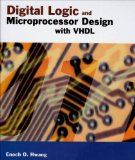 Digital Logic and Microprocessor Design with VHDL 2005 9780534465933 Front Cover