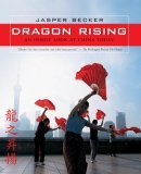 Dragon Rising An Inside Look at China Today 1st 2006 9780792261933 Front Cover