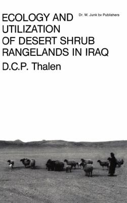 Ecology and Utilization of Desert Shrub Rangelands in Iraq 1979 9789061935933 Front Cover