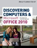 Discovering Computers and Microsoft� Office 2010 A Fundamental Combined Approach 1st 2011 9780538473934 Front Cover