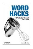 Word Hacks Tips and Tools for Taming Your Text 2004 9780596004934 Front Cover