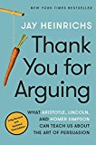 Thank You for Arguing, Third Edition 2017 9780804189934 Front Cover