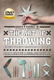 Art of Throwing The Definitive Guide to Thrown Weapons Techniques 2010 9780804840934 Front Cover