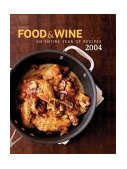 Food and Wine Annual Cookbook 2004 An Entire Year of Recipes 2004 9780916103934 Front Cover