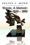 Waves, A Memoir 1929 - 1950 2009 9781441521934 Front Cover