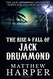 Rise and Fall of Jack Drummond The Adventures of Jack Drummond 2013 9781492248934 Front Cover