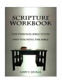 Scripture Workbook For Personal Bible Study and Teaching the Bible 2000 9781587218934 Front Cover