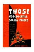 Those Not-So-Still Small Voices God Says the Most Amazing Things Through Your Kids 2000 9780595129935 Front Cover
