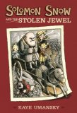 Solomon Snow and the Stolen Jewel 2007 9780763627935 Front Cover