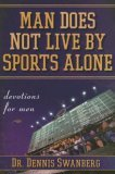 Man Does Not Live by Sports Alone Devotions for Men 2006 9781416535935 Front Cover