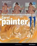 Digitial Painting Fundamentals with Corel Painter 11 1st 2009 9781598638936 Front Cover