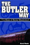 Butler Way The Best of Butler Basketball 2009 9780981928937 Front Cover