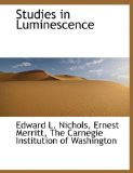 Studies in Luminescence 2010 9781140557937 Front Cover