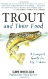 Trout and Their Food A Compact Guide for Fly Fishers 2010 9781602396937 Front Cover