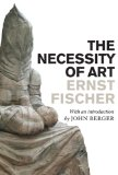 Necessity of Art 1st 2010 9781844675937 Front Cover