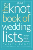 Knot Book of Wedding Lists The Ultimate Guide to the Perfect Day, down to the Smallest Detail 2007 9780307341938 Front Cover