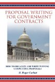 Proposal Writing for Government Contracts How to Organize and Write Winning Competitive Proposals 2012 9780578088938 Front Cover