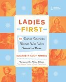Ladies First 40 Daring American Women Who Were Second to None 2006 9780792253938 Front Cover