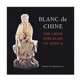 Blanc de Chine The Great Porcelain of Dehua 2002 9781580082938 Front Cover
