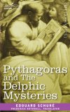 Pythagoras and the Delphic Mysteries 2007 9781602063938 Front Cover