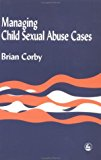 Managing Child Sexual Abuse Cases 1998 9781853025938 Front Cover
