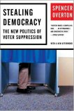 Stealing Democracy The New Politics of Voter Suppression 2007 9780393330939 Front Cover