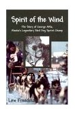 Spirit of the Wind The Story of Alaska's George Attla, Legendary Sled Dog Sprint Champ 2001 9780945397939 Front Cover