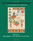 For Indigenous Minds Only A Decolonization Handbook 2012 9781934691939 Front Cover