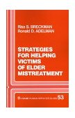 Strategies for Helping Victims of Elder Mistreatment 1st 1988 9780803930940 Front Cover