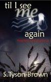 Til I See Me Again 2005 9780974492940 Front Cover