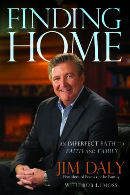 Finding Home An Imperfect Path to Faith and Family 2011 9781434768940 Front Cover