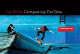 Conquering You Tube 101 Pro Video Tips to Take You to the Top 1st 2011 9781932907940 Front Cover