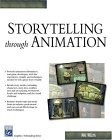 Storytelling Through Animation 2005 9781584503941 Front Cover